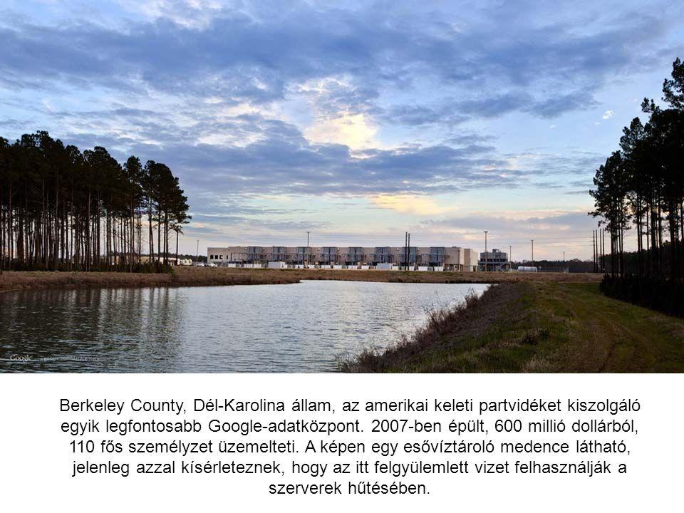 Berkeley County, Dél-Karolina állam, az amerikai keleti partvidéket kiszolgáló egyik legfontosabb Google-adatközpont.