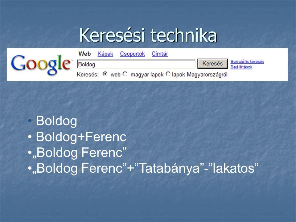"Keresési technika • Boldog • Boldog+Ferenc •""Boldog Ferenc •""Boldog Ferenc + Tatabánya - lakatos"