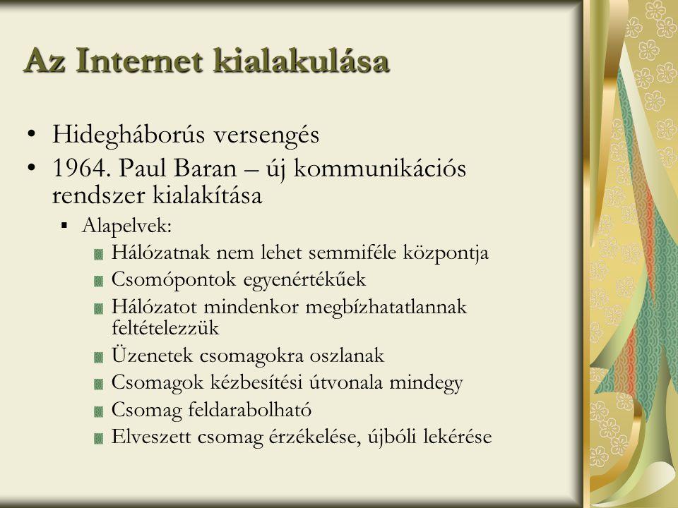 Az Internet kialakulása •Hidegháborús versengés •1964.