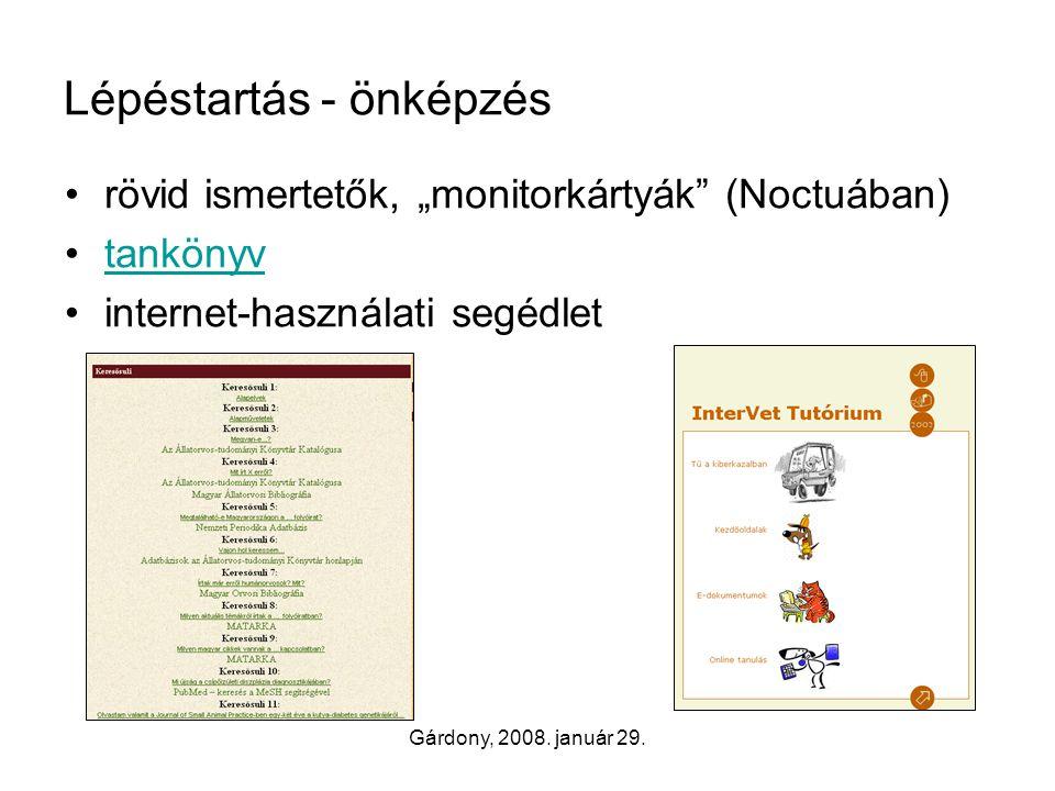 """Gárdony, 2008. január 29. Lépéstartás - önképzés •rövid ismertetők, """"monitorkártyák"""" (Noctuában) •tankönyvtankönyv •internet-használati segédlet"""