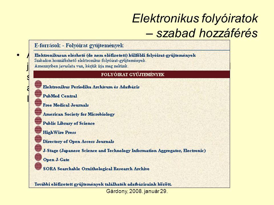 Gárdony, 2008. január 29. Elektronikus folyóiratok – szabad hozzáférés •A tudósok és szakemberek törekvése: az egyre jobban koncentrálódó folyóiratkia