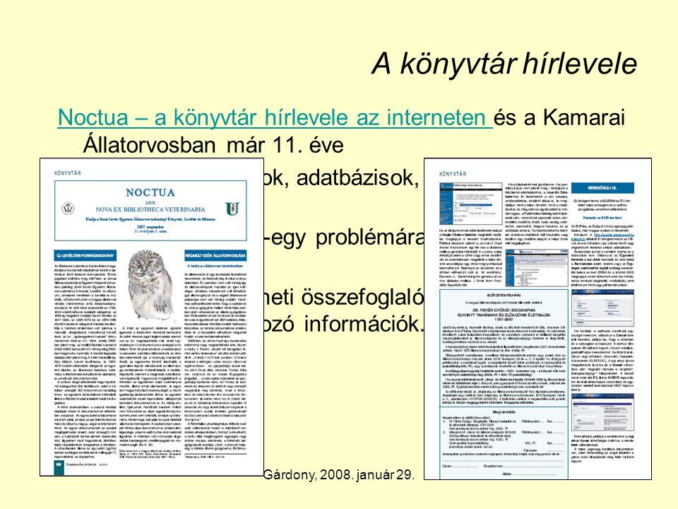 Gárdony, 2008. január 29. A könyvtár hírlevele Noctua – a könyvtár hírlevele az interneten Noctua – a könyvtár hírlevele az interneten és a Kamarai Ál
