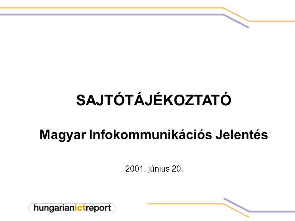 2001. június 20. SAJTÓTÁJÉKOZTATÓ Magyar Infokommunikációs Jelentés