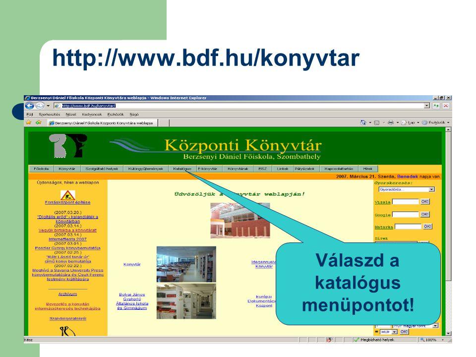 http://www.bdf.hu/konyvtar Válaszd a katalógus menüpontot!