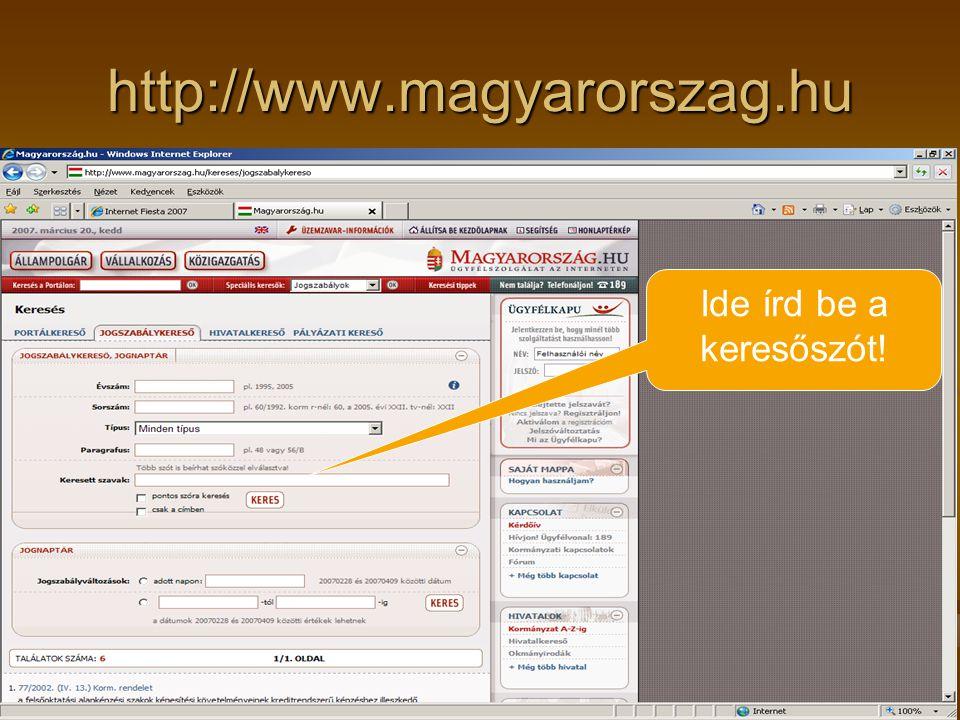 http://www.magyarorszag.hu Ide írd be a keresőszót!