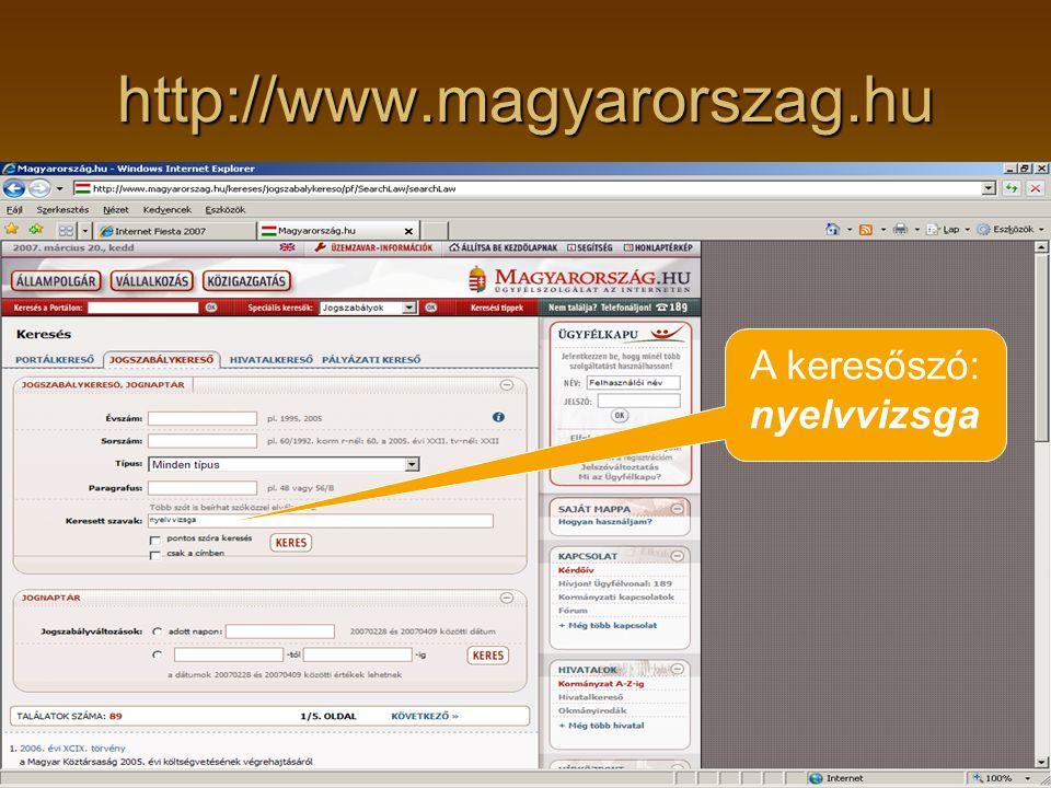 http://www.magyarorszag.hu A keresőszó: nyelvvizsga