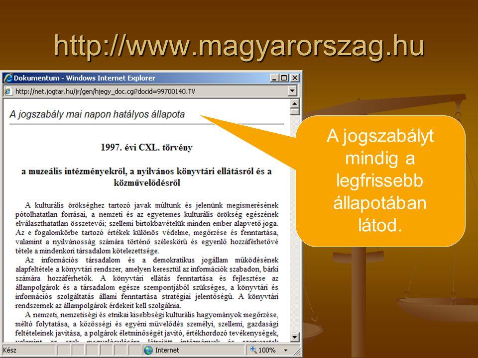 http://www.magyarorszag.hu A jogszabályt mindig a legfrissebb állapotában látod.