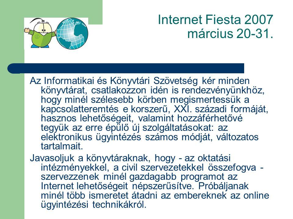 Készítette: Farkas Éva, Ilon Gergely, Kleinhappel Miklós, Sándor Kinga Internet Fiesta 2007 március 20-31.