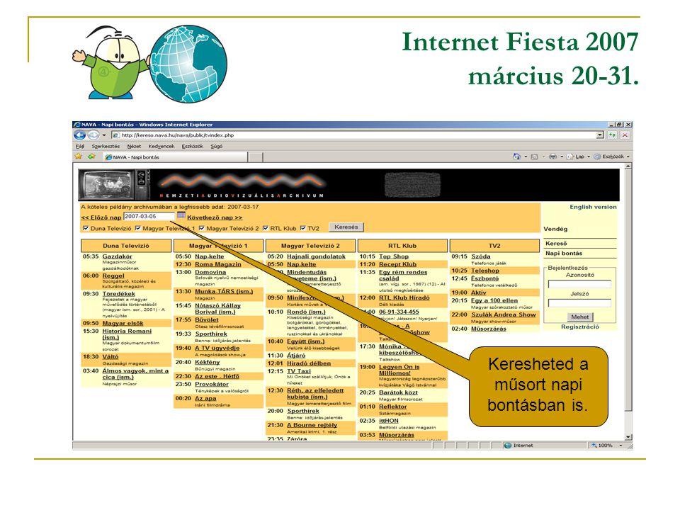 Internet Fiesta 2007 március 20-31. Keresheted a műsort napi bontásban is.