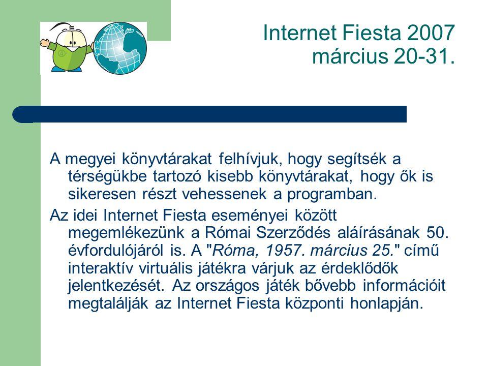 Internet Fiesta 2007 március 20-31. Nincs ideje hivatalokba járni.