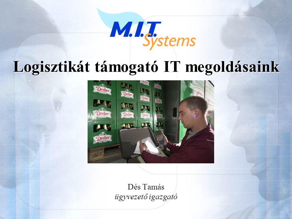 Logisztikát támogató IT megoldásaink Dés Tamás ügyvezető igazgató