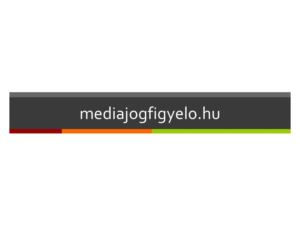 Dr. Vincze Ildikó – www.mediajogfigyelo.hu mediajogfigyelo.hu