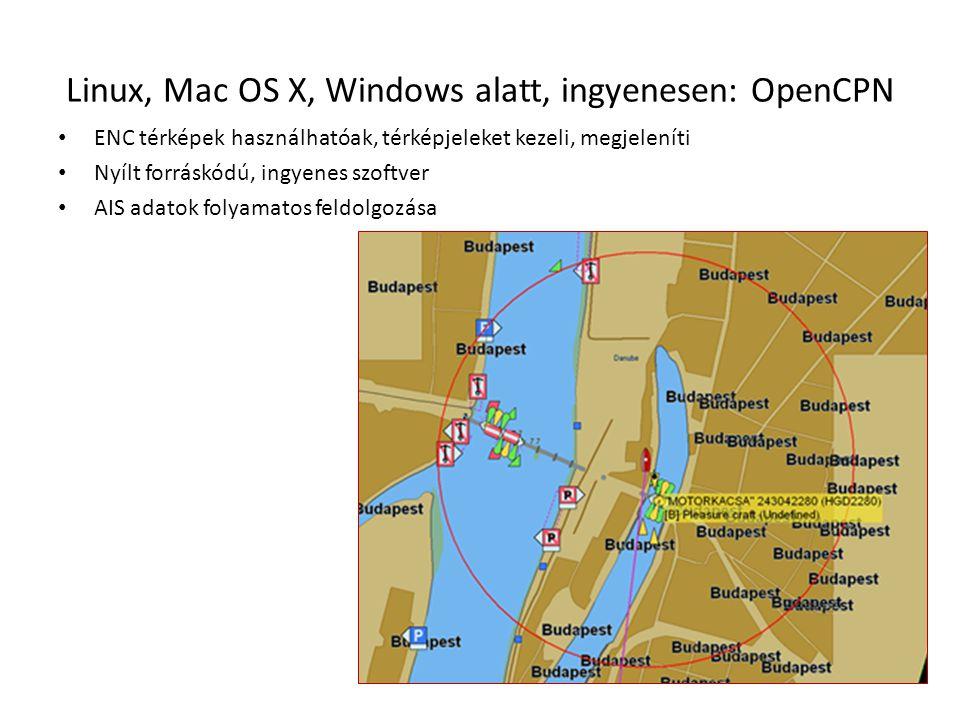 Linux, Mac OS X, Windows alatt, ingyenesen: OpenCPN • ENC térképek használhatóak, térképjeleket kezeli, megjeleníti • Nyílt forráskódú, ingyenes szoft
