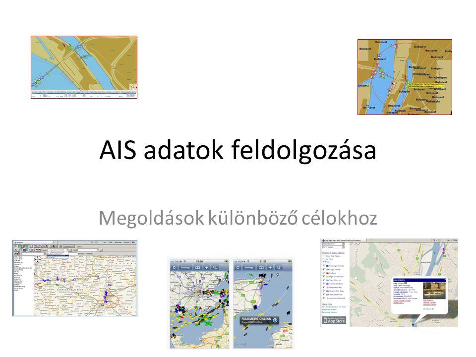 """AIS adatok megosztása és feldolgozása • A rendszer szemlélete, kialakítása szinte követeli a számítógépes feldolgozást – Térképes megjelenítés, folyamatos nyomonkövetés • Az internet segítségével az adatok közösen gyűjthetőek, összerendezhetőek egységes adatfolyammá – """"több szem többet lát – Személyes adatokat nem továbbítanak  nincs visszaélési lehetőség • Attól függően, hogy milyen célból, milyen eszközökkel, milyen költségvetéssel gyűjtjük és dolgozzuk fel az adatokat, sokféle megoldás kínálkozik – Közösségi, internetes megoldások – Privát hálózati megoldások – Egyedi telepítésű szoftverek"""