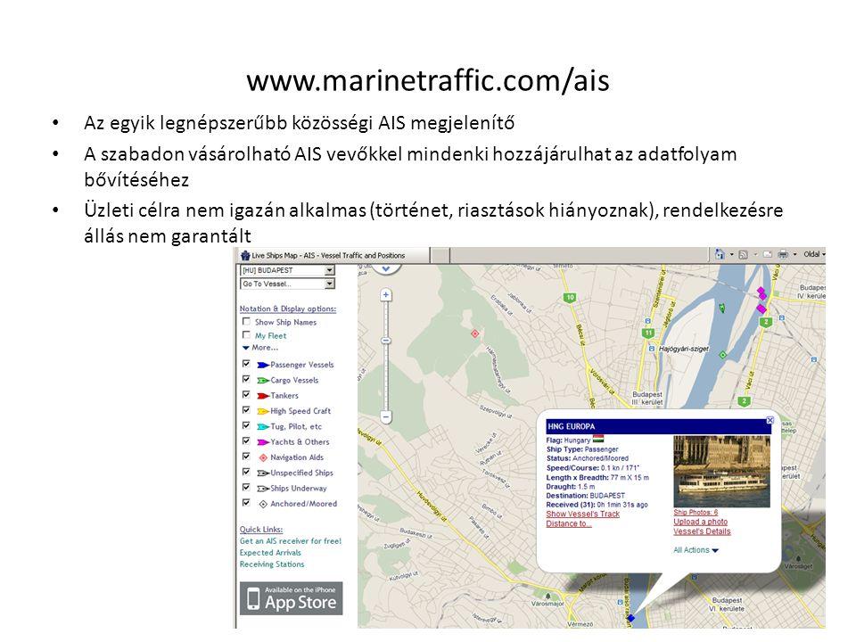 www.marinetraffic.com/ais • Az egyik legnépszerűbb közösségi AIS megjelenítő • A szabadon vásárolható AIS vevőkkel mindenki hozzájárulhat az adatfolya