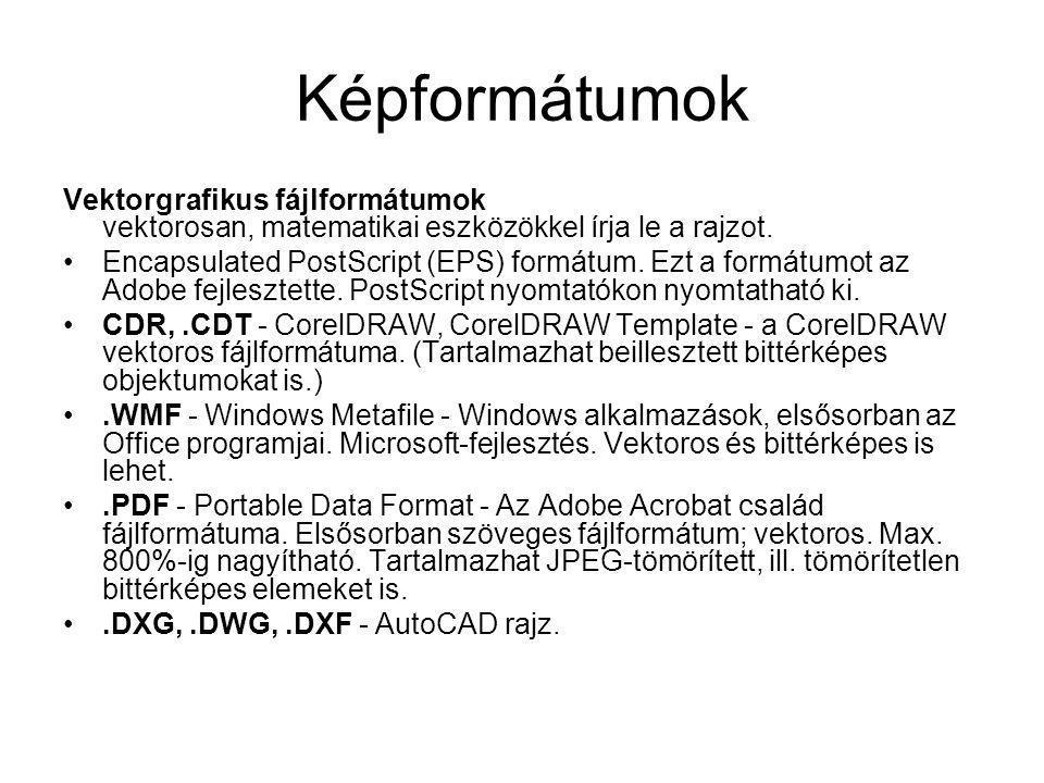 Képformátumok Vektorgrafikus fájlformátumok vektorosan, matematikai eszközökkel írja le a rajzot. •Encapsulated PostScript (EPS) formátum. Ezt a formá