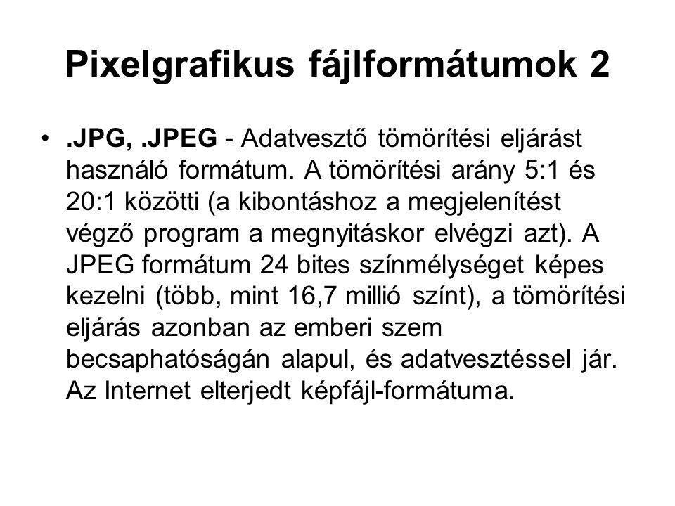 Pixelgrafikus fájlformátumok 2 •.JPG,.JPEG - Adatvesztő tömörítési eljárást használó formátum. A tömörítési arány 5:1 és 20:1 közötti (a kibontáshoz a