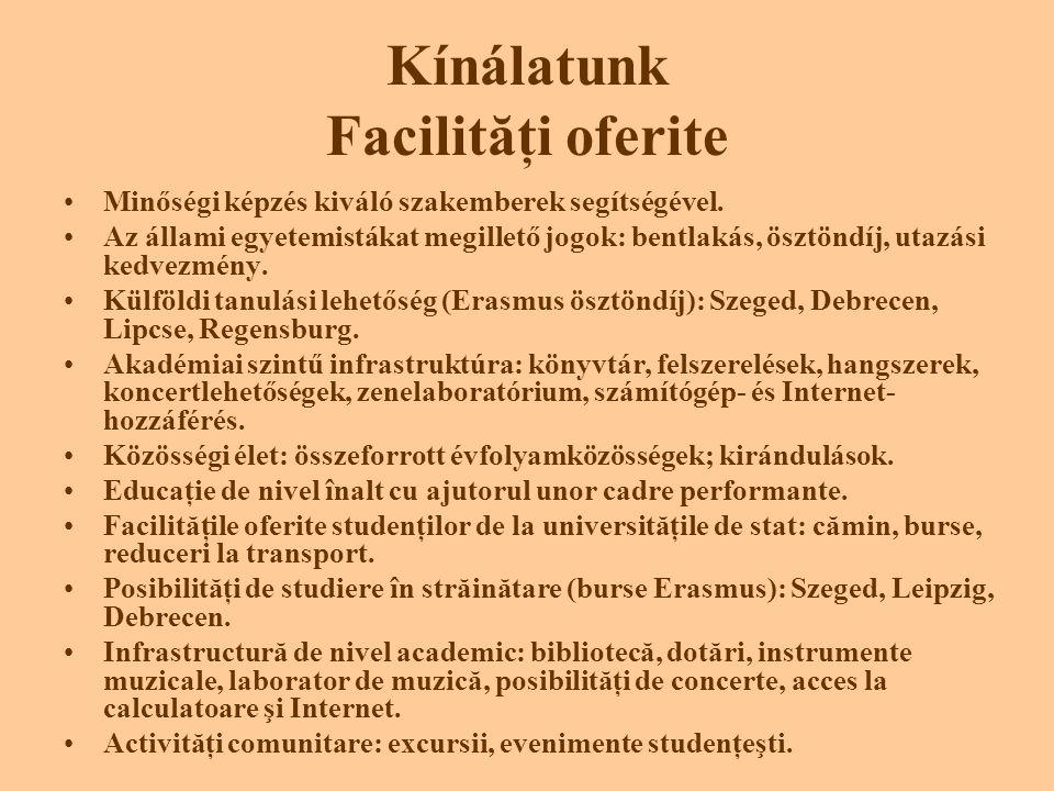 Kínálatunk Facilităţi oferite •Minőségi képzés kiváló szakemberek segítségével.
