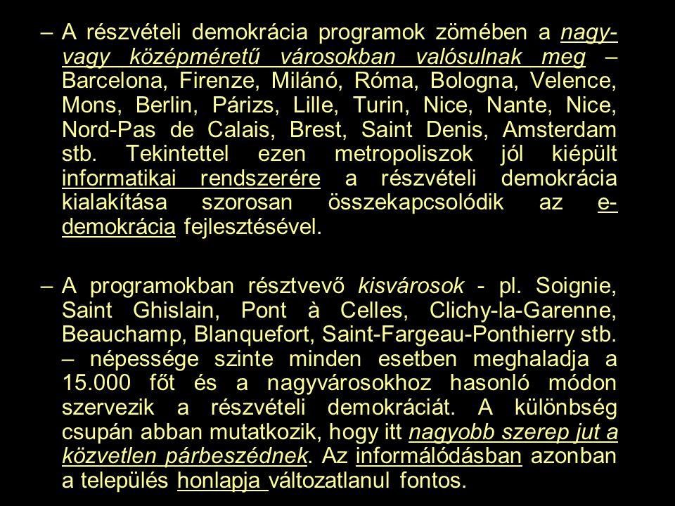 –A részvételi demokrácia programok zömében a nagy- vagy középméretű városokban valósulnak meg – Barcelona, Firenze, Milánó, Róma, Bologna, Velence, Mo