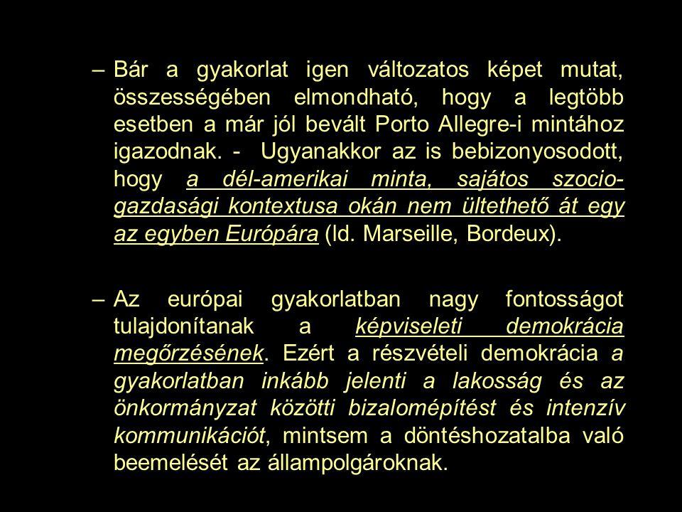 –Bár a gyakorlat igen változatos képet mutat, összességében elmondható, hogy a legtöbb esetben a már jól bevált Porto Allegre-i mintához igazodnak. -