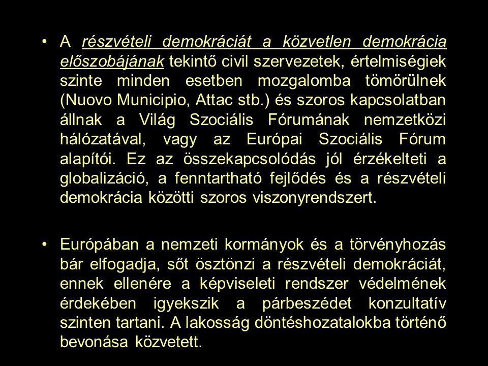 •A részvételi demokráciát a közvetlen demokrácia előszobájának tekintő civil szervezetek, értelmiségiek szinte minden esetben mozgalomba tömörülnek (N