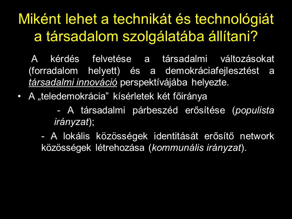 Miként lehet a technikát és technológiát a társadalom szolgálatába állítani? • A kérdés felvetése a társadalmi változásokat (forradalom helyett) és a