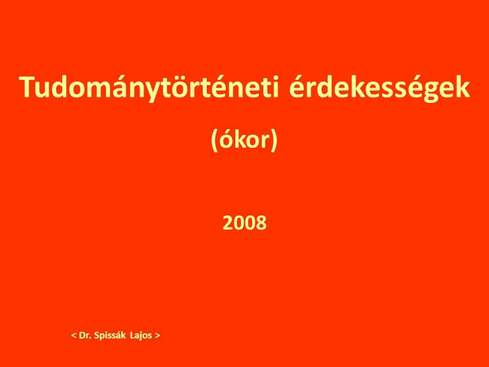 Tudománytörténeti érdekességek (ókor) 2008