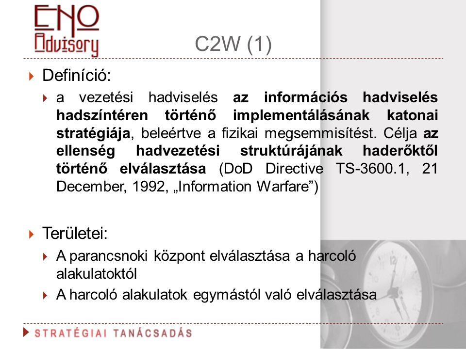 C2W (1)  Definíció:  a vezetési hadviselés az információs hadviselés hadszíntéren történő implementálásának katonai stratégiája, beleértve a fizikai