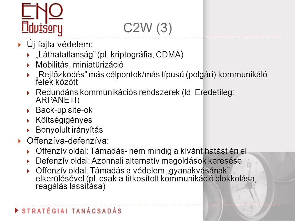 """C2W (3)  Új fajta védelem:  """"Láthatatlanság"""" (pl. kriptográfia, CDMA)  Mobilitás, miniatürizáció  """"Rejtőzködés"""" más célpontok/más típusú (polgári)"""