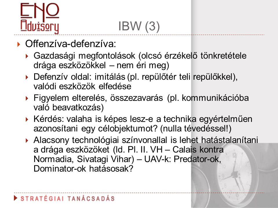 IBW (3)  Offenzíva-defenzíva:  Gazdasági megfontolások (olcsó érzékelő tönkretétele drága eszközökkel – nem éri meg)  Defenzív oldal: imitálás (pl.