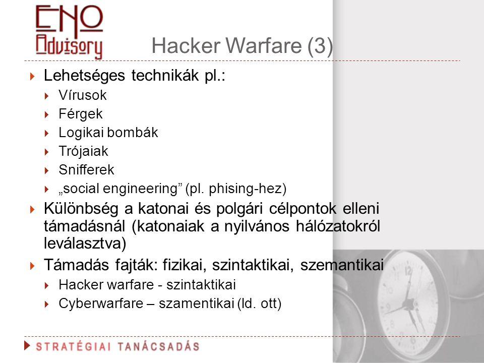 """Hacker Warfare (3)  Lehetséges technikák pl.:  Vírusok  Férgek  Logikai bombák  Trójaiak  Snifferek  """"social engineering"""" (pl. phising-hez)  K"""