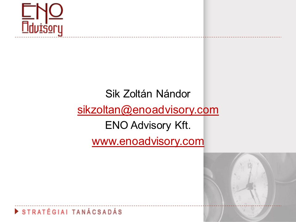 Sik Zoltán Nándor sikzoltan@enoadvisory.com ENO Advisory Kft. www.enoadvisory.com