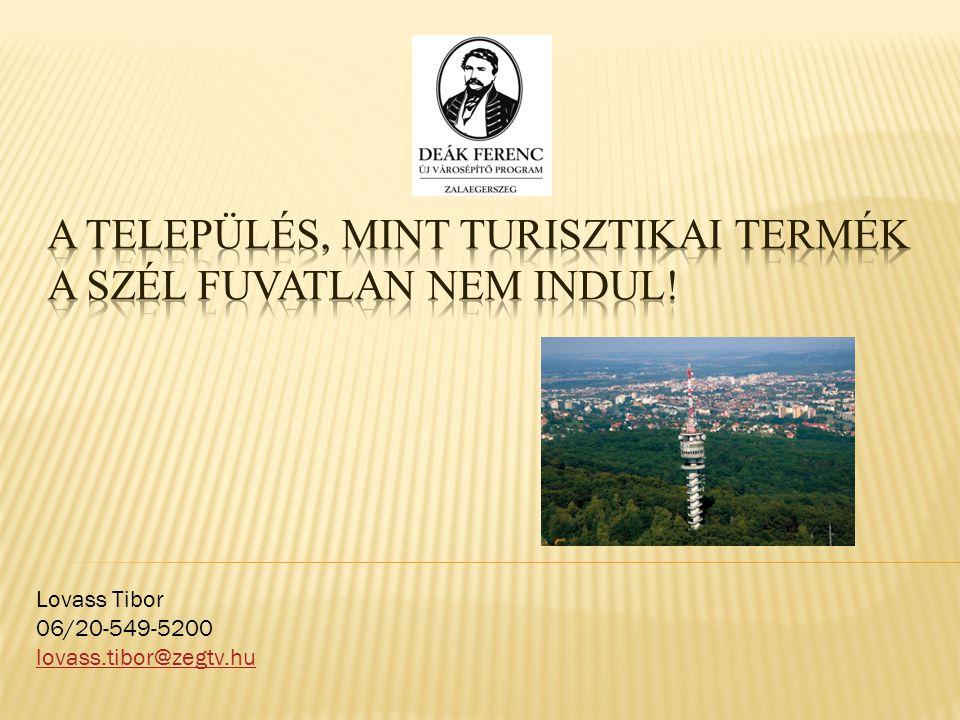 Lovass Tibor 06/20-549-5200 lovass.tibor@zegtv.hu