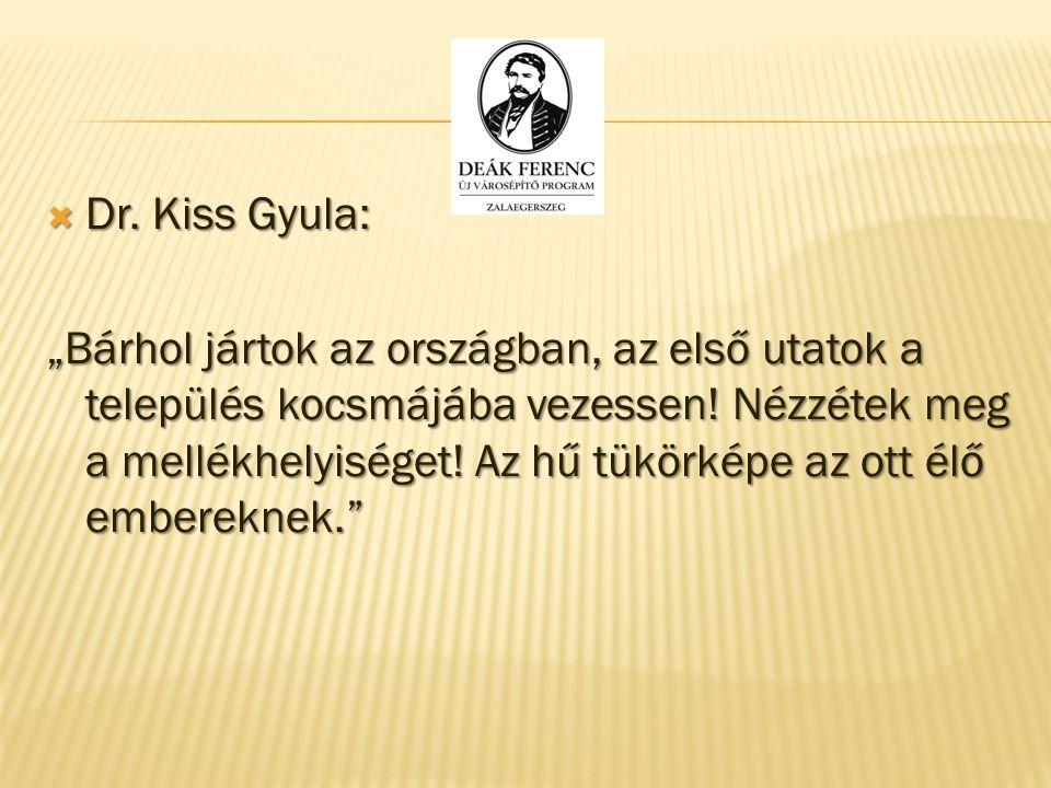 """ Dr.Kiss Gyula: """"Bárhol jártok az országban, az első utatok a település kocsmájába vezessen."""