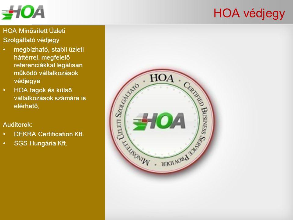 HOA védjegy HOA Minősített Üzleti Szolgáltató védjegy •megbízható, stabil üzleti háttérrel, megfelelő referenciákkal legálisan működő vállalkozások vé