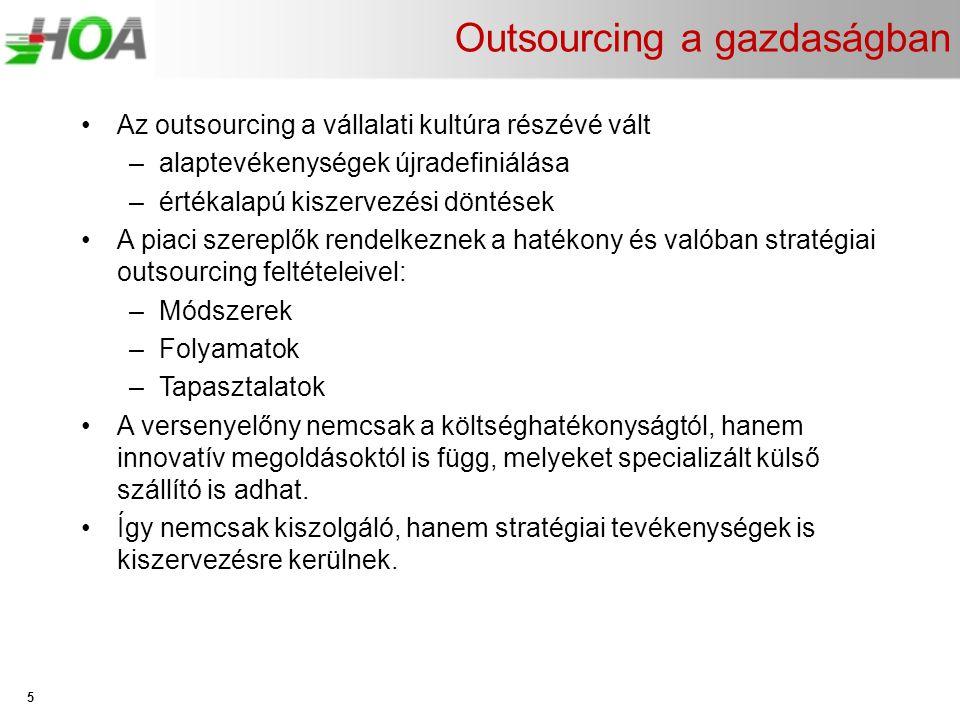 Outsourcing a gazdaságban •Az outsourcing a vállalati kultúra részévé vált –alaptevékenységek újradefiniálása –értékalapú kiszervezési döntések •A pia