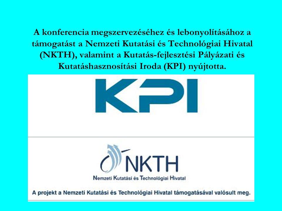 A konferencia megszervezéséhez és lebonyolításához a támogatást a Nemzeti Kutatási és Technológiai Hivatal (NKTH), valamint a Kutatás-fejlesztési Pályázati és Kutatáshasznosítási Iroda (KPI) nyújtotta.