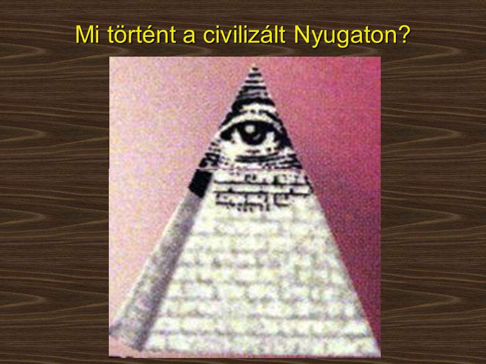 Mi történt a civilizált Nyugaton?