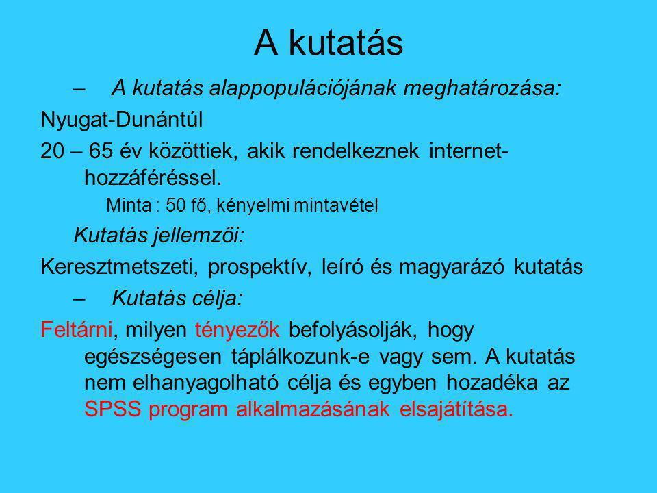 –A kutatás alappopulációjának meghatározása: Nyugat-Dunántúl 20 – 65 év közöttiek, akik rendelkeznek internet- hozzáféréssel. Minta : 50 fő, kényelmi