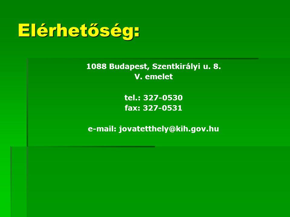 Elérhetőség: 1088 Budapest, Szentkirályi u. 8. V. emelet tel.: 327-0530 fax: 327-0531 e-mail: jovatetthely@kih.gov.hu