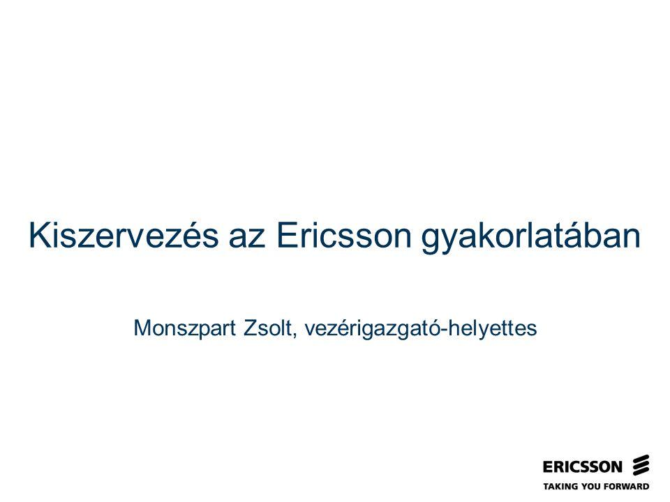 Slide title In CAPITALS 50 pt Slide subtitle 32 pt Kiszervezés az Ericsson gyakorlatában Monszpart Zsolt, vezérigazgató-helyettes