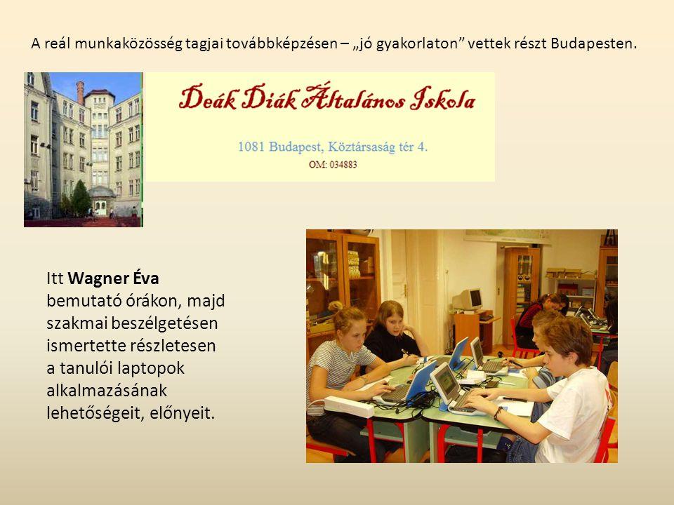 """A reál munkaközösség tagjai továbbképzésen – """"jó gyakorlaton vettek részt Budapesten."""