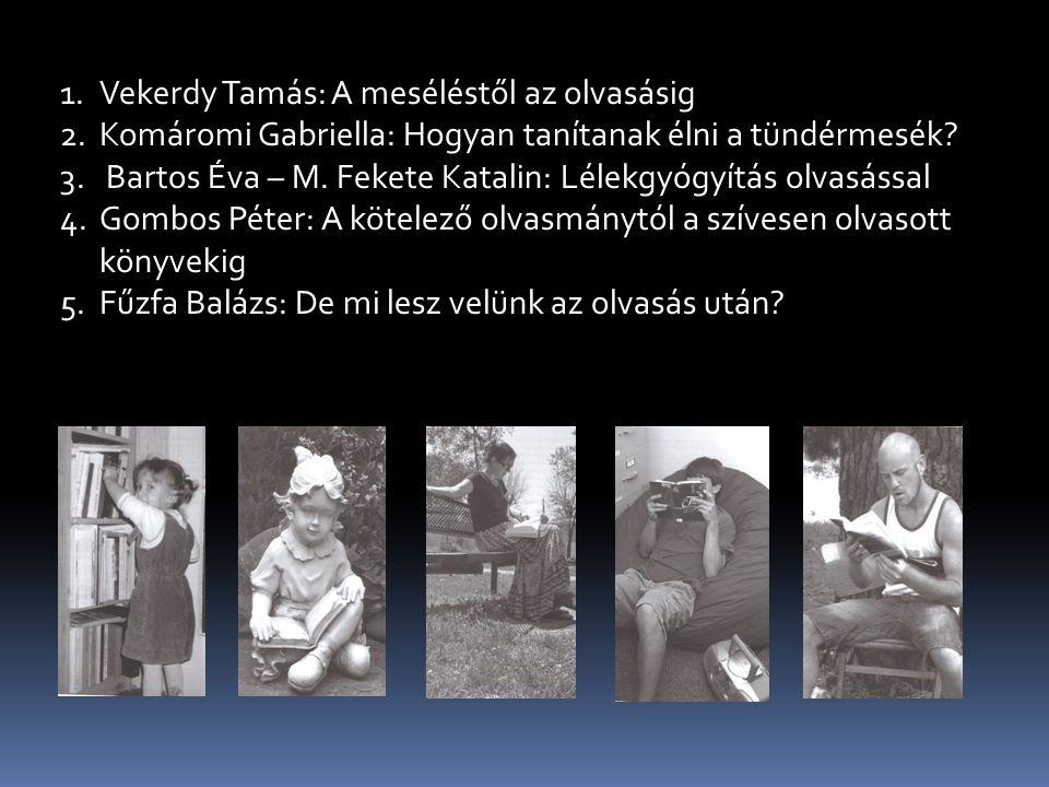 1.Vekerdy Tamás: A meséléstől az olvasásig 2.Komáromi Gabriella: Hogyan tanítanak élni a tündérmesék.