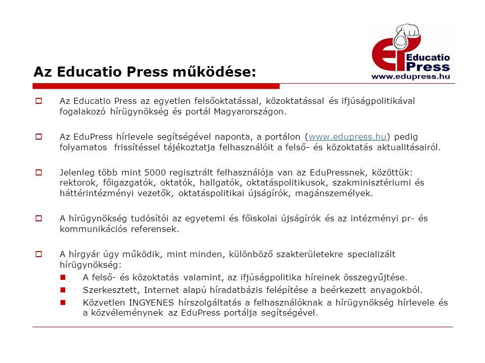 Az Educatio Press működése:  Az Educatio Press az egyetlen felsőoktatással, közoktatással és ifjúságpolitikával fogalakozó hírügynökség és portál Mag
