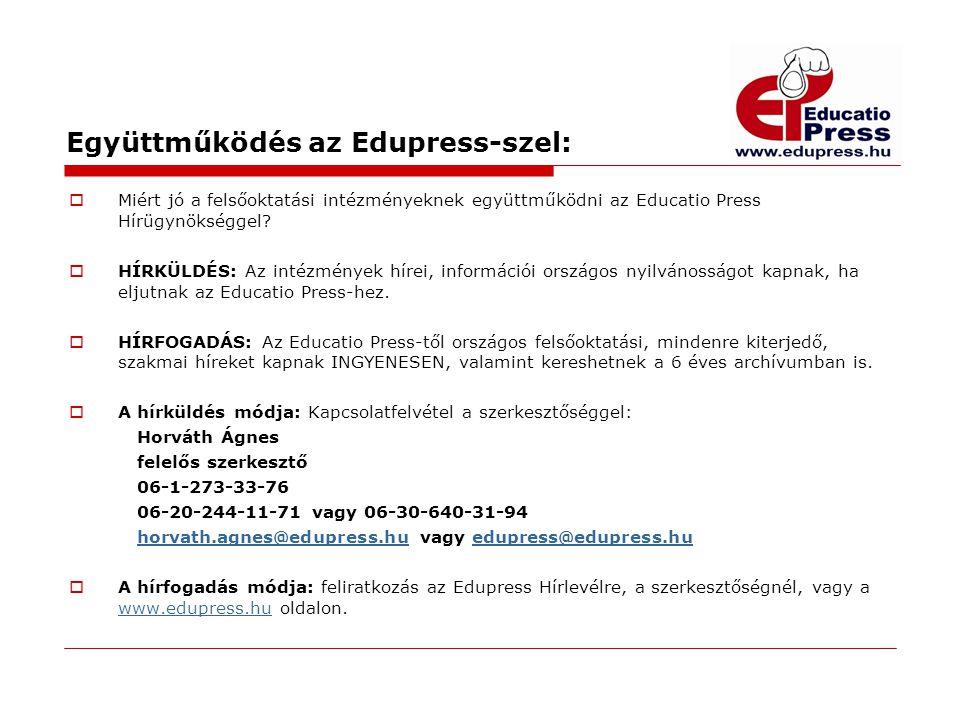 Együttműködés az Edupress-szel:  Miért jó a felsőoktatási intézményeknek együttműködni az Educatio Press Hírügynökséggel?  HÍRKÜLDÉS: Az intézmények
