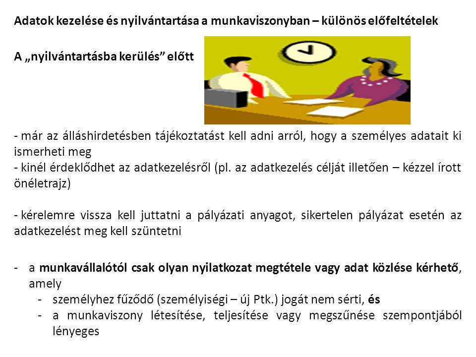 """Adatok kezelése és nyilvántartása a munkaviszonyban – különös előfeltételek A """"nyilvántartásba kerülés"""" előtt - már az álláshirdetésben tájékoztatást"""