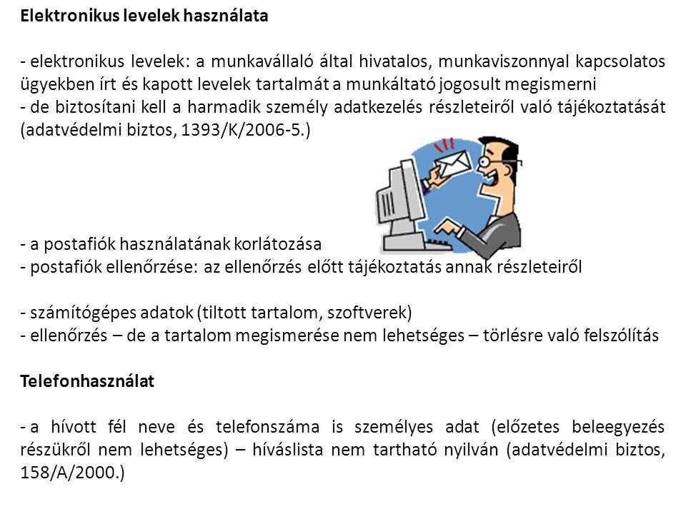 Elektronikus levelek használata - elektronikus levelek: a munkavállaló által hivatalos, munkaviszonnyal kapcsolatos ügyekben írt és kapott levelek tar