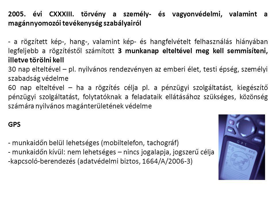 2005. évi CXXXIII. törvény a személy- és vagyonvédelmi, valamint a magánnyomozói tevékenység szabályairól - a rögzített kép-, hang-, valamint kép- és