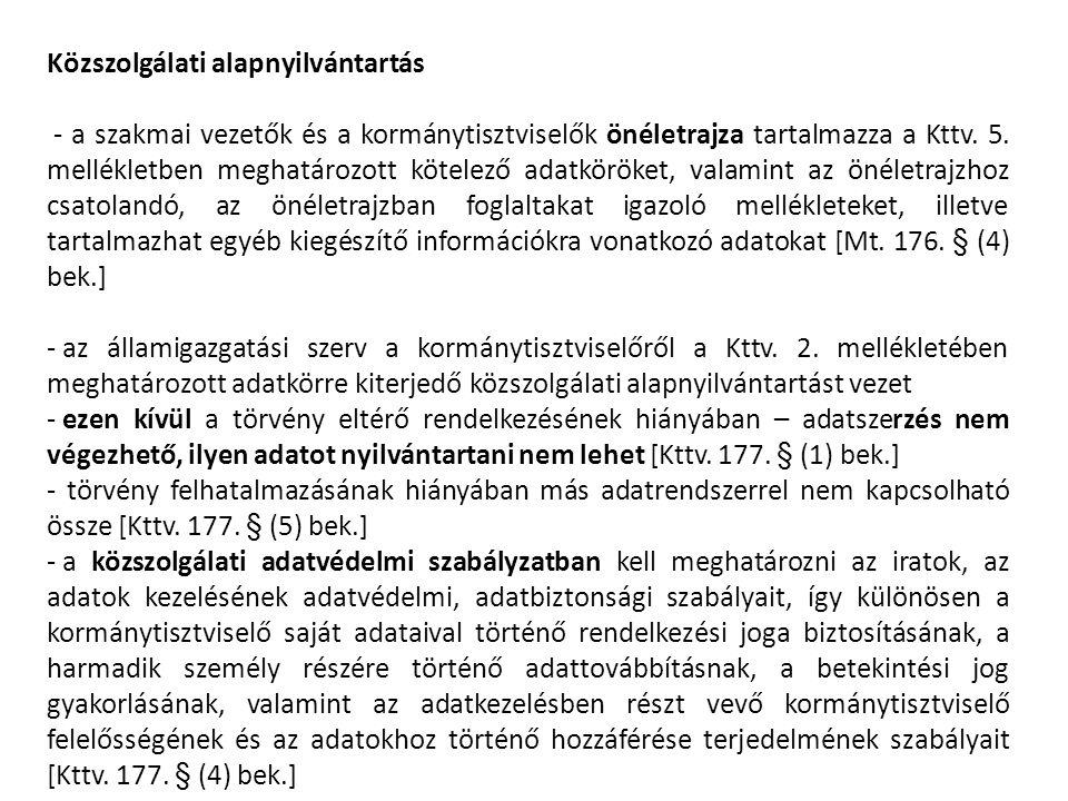 Közszolgálati alapnyilvántartás - a szakmai vezetők és a kormánytisztviselők önéletrajza tartalmazza a Kttv. 5. mellékletben meghatározott kötelező ad