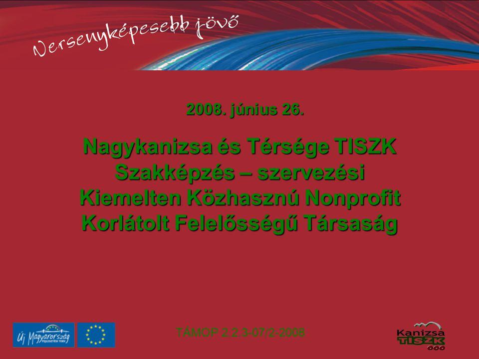 TÁMOP 2.2.3-07/2-2008 Köszönjük figyelmüket!